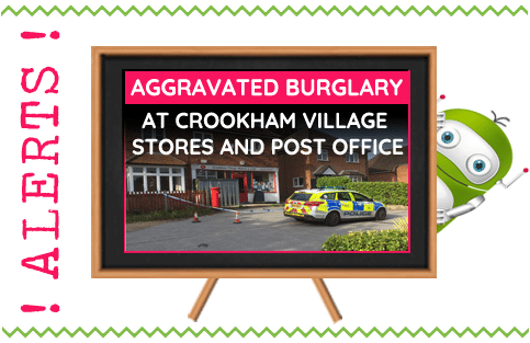 AGGRAVATED BURGLARY IN CROOKHAM VILLAGE STORES AND POST OFFICE - 24/08/19