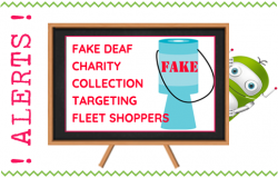 Fake Deaf Charity Scammers Operating in Fleet