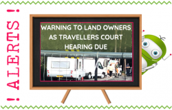 Warning To Land Owners As Travellers Court Hearing Due
