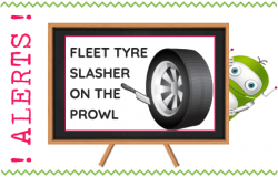 Fleet Tyre Slasher on the Prowl