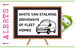 White Van Stalking Driveways of Fleet Homes
