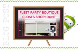 Fleet Party Boutique Shuts ShopFront