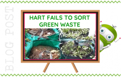 Hart Fails to Sort Green Waste