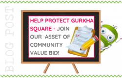 Help Protect Gurkha Square from Future Development!