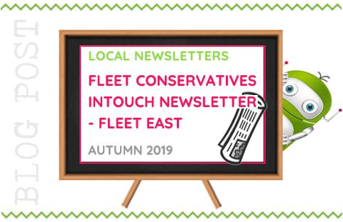 FLEET CONSERVATIVES INTOUCH NEWSLETTER FLEET EAST - AUTUMN 2019