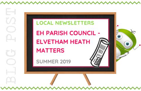 Local Newsletter, Elvetham Heath Parish Council, Elvetham Heath Matters - Summer 2019